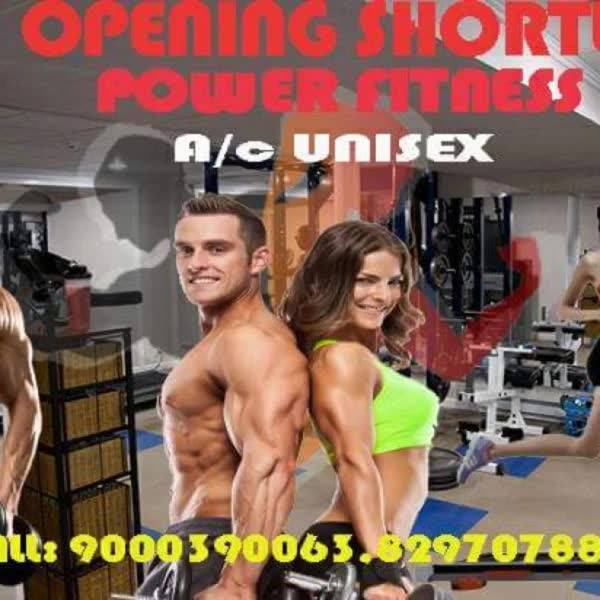 Hi friend how RU all...A great feeling to  announce that we are going to open a new branch of power fitness  unisex gym ...